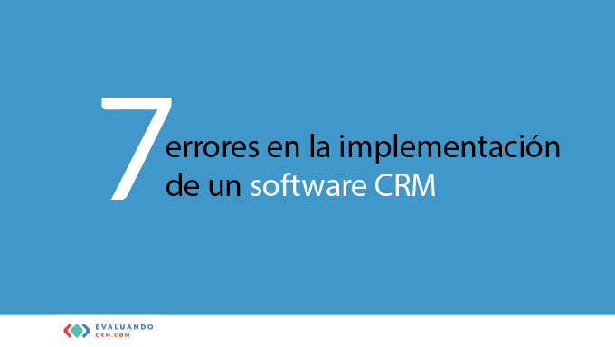 7 errores en la implementación de un software CRM